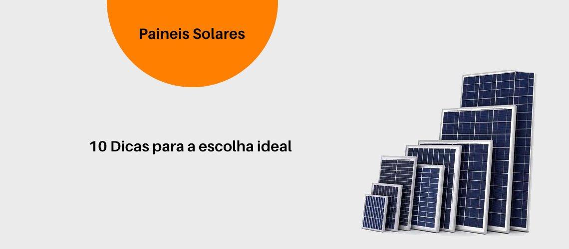 paineis solares 10 dicas para a escolha ideal